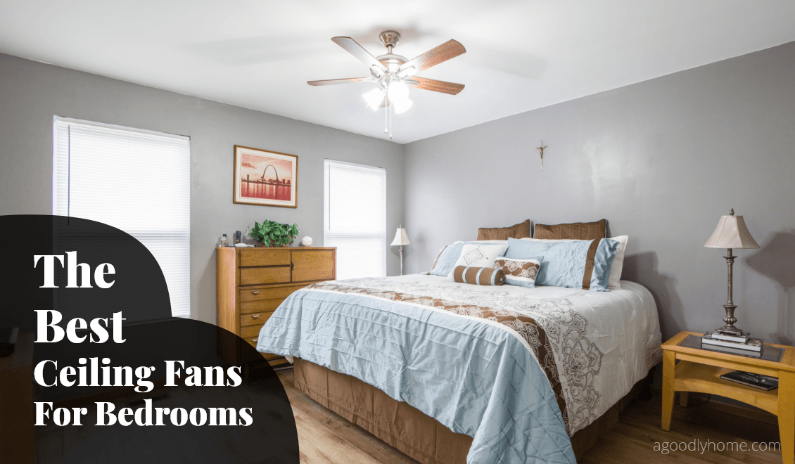 Best Ceiling Fans For Bedroom Fans That Look Great In 2020