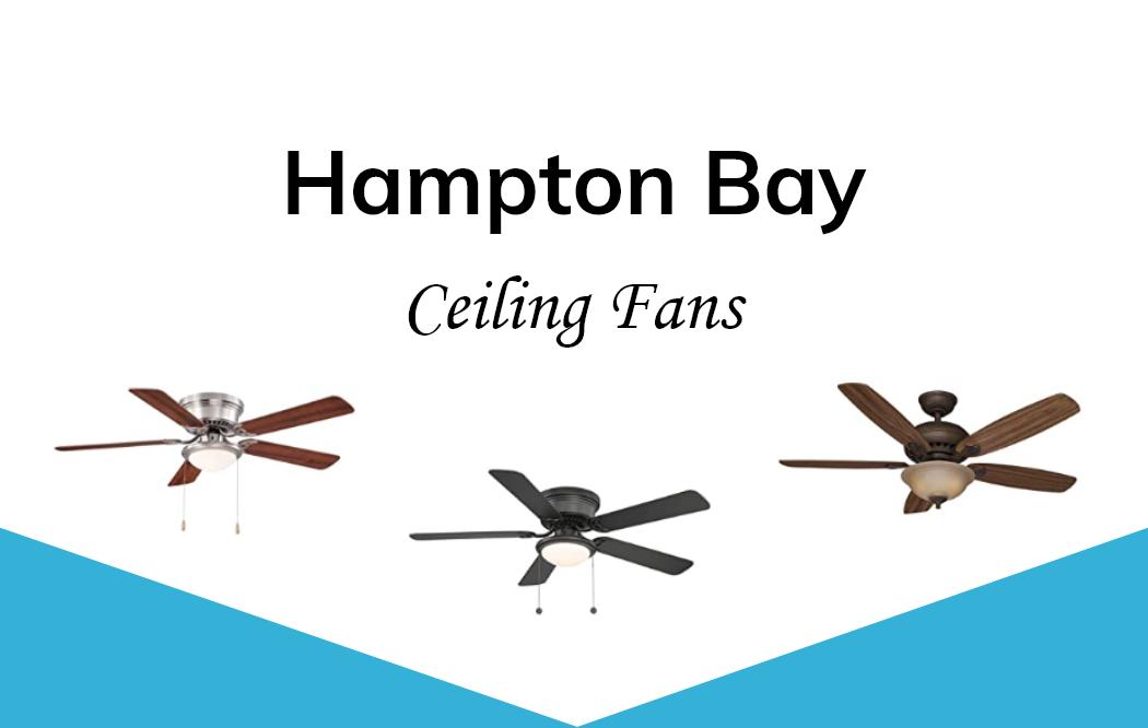 7 Best Hampton Bay Ceiling Fan Reviews A Goodly Home Blog