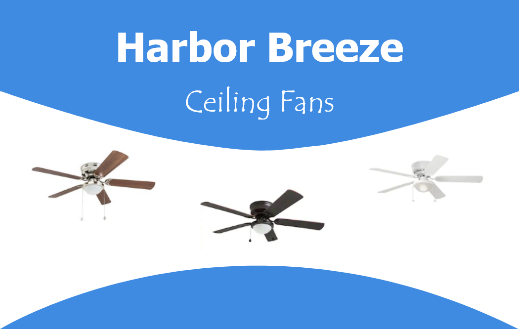Best Harbor Breeze Ceiling Fan Reviews A Goodly Home Blog