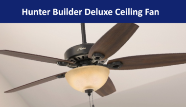 Hunter Builder Deluxe Ceiling Fan Review